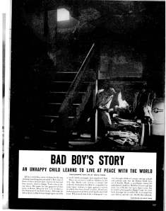 A Bad Boy's Story in Life Magazine in 1947 was a shocker but helped people understand that Ryther's therapeutic help was effective with children.