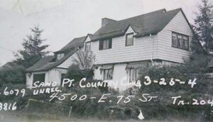 The first Sand Point Golf Clubhouse was located on NE 75th Street at the corner of 45th Ave NE. It is now a private home and is outside of the golf course grounds.