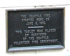 There is a memorial marker for the Seattle Fire of June 6, 1889, placed on the old Federal Building at 1st & Madison Streets.